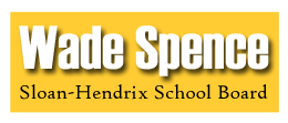 VOTE SPENCE- Sloan-Hendrix School Board