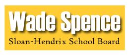 VOTE SPENCE- Sloan-Hendrix School Board